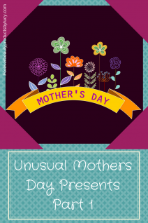 Unusual Mothers Day Presents