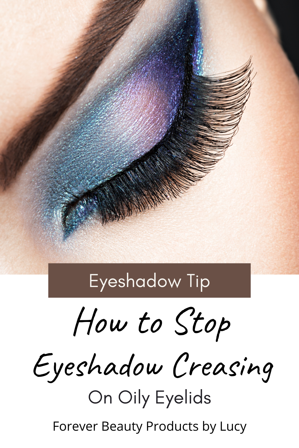 Prevent Eye Shadow Creasing on Oily Eyelids
